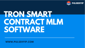 Pulsehyip is the best choice to develop a Tron based Smart contract integrated MLM Platform. The ...