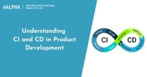 Understanding CI and CD in Product Development