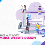 Why companies must invest in eCommerce website design