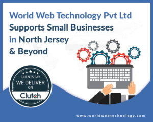 World Web Technology Pvt Ltd Supports Small Businesses in North Jersey and Beyond