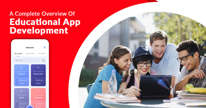 A Complete Overview Of Educational App Development – softwaredevelopment