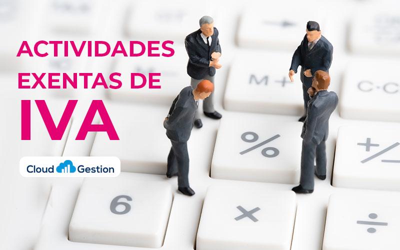 Actividades no sujetas o exentas de IVA. ¡No son lo mismo!