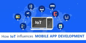 The Influence of IoT on Mobile App Development!