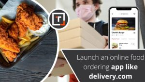 Establish a stronghold in the market by developing an app like delivery.com now