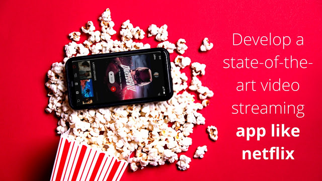 The noteworthy features of the video streaming app like netflix
