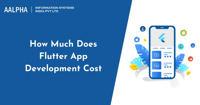 Flutter App Development Cost : Factors & Maintenance Cost