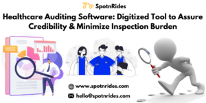 Healthcare Auditing Software: Digitized Tool to Assure Credibility & Minimize Inspection Burden