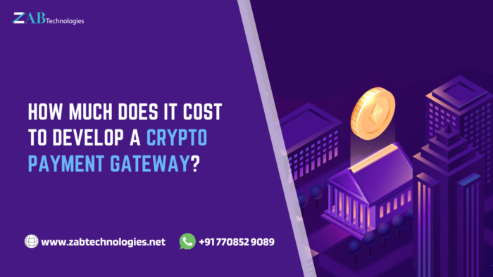 How much does it cost to develop Crypto Payment Gateway?