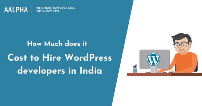 How Much does it Cost to Hire WordPress developers in India