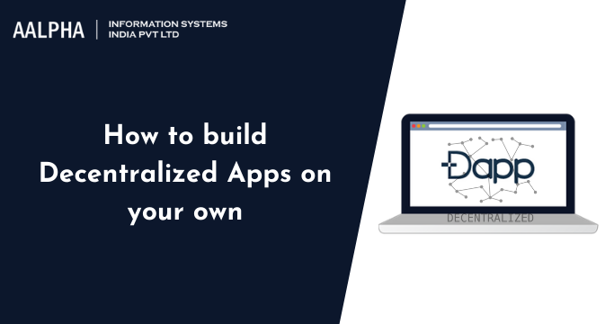 How to build Decentralized Apps on your own : Decentralized Apps