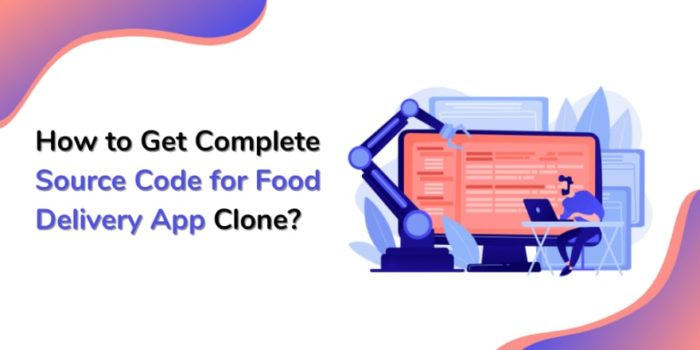 How to Get Complete Source Code for Food Delivery App Clone?