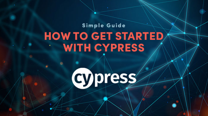 How To Get Started With Cypress? A Simple Guide