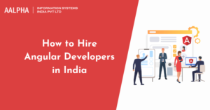 How to Hire Angular Developers in India : Aalpha.net