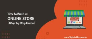 How to Start an Online Store in 2021 – Step by Step Guide