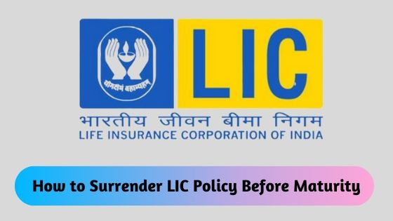 How to Surrender LIC Policy Before Maturity – Localika.com – Blogging Site for Techn ...