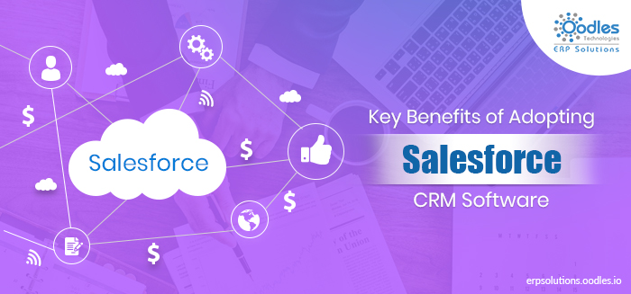 Key Benefits Of Adopting Salesforce CRM Software