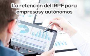 La retención del IRPF explicada para empresas y autónomos » Cloud Gestion Software