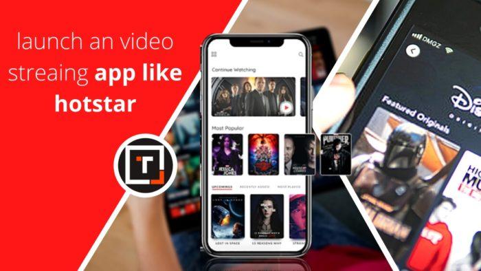 launch an on demand video streaming app like Hotstar