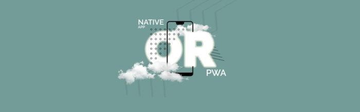 Native Apps vs. Progressive Web Apps(PWAs): Advantage & Disadvantage