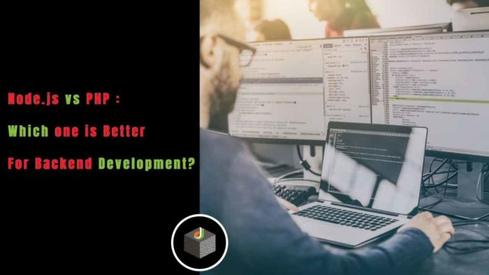 Node.js vs PHP: Select The Best One For Your Backed Web Application Development