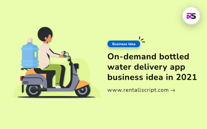 Booming Business Idea in 2021: Bottled Drinking Water Delivery App Business