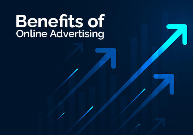 Online Advertising – Top 6 Advantages of Online Advertising For Your Business