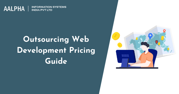 Outsourcing Web Development Pricing Guide : Aalpha