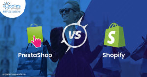 PrestaShop Vs Shopify: Comparison of two modern E-commerce platforms