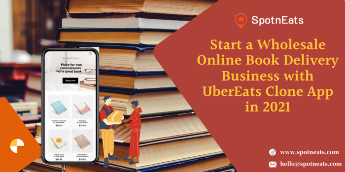 Start a Wholesale Online Book Delivery Business with UberEats Clone App in 2021