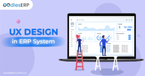 The Importance of UX Design In ERP Systems