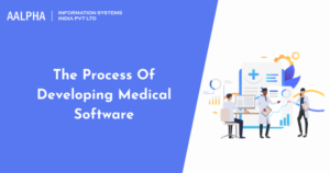 The Process Of Developing Medical Software : Aalpha
