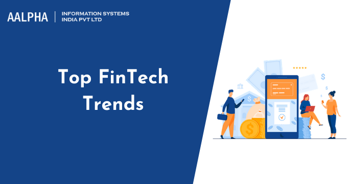 Top FinTech Trends to Watch Out in 2021 : Aalpha