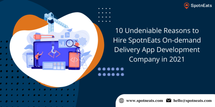 10 Undeniable Reasons to Hire SpotnEats On-Demand Delivery App Development Company in 2021