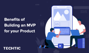 What is MVP and its Benefits for Product Development