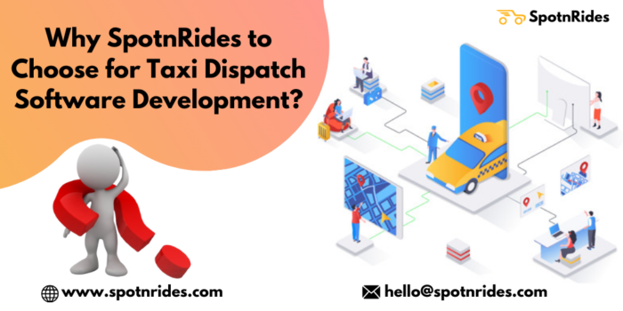Why SpotnRides to Choose for Taxi-Dispatch Software Development?