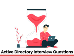 35+ Active Directory Interview Questions in 2021