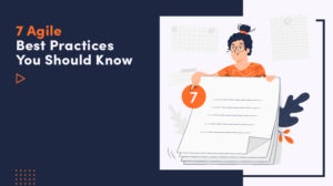 ➤ 7 Agile Best Practices You Should Know 👍