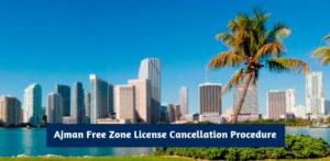 ajman free zone license cancellation procedure