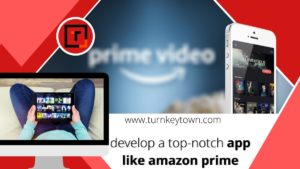 Amazon Prime Video Clone: Understanding how to develop a top-notch app like amazon prime Video