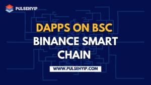 Dapp Development on Binance Smart Chain – Pulsehyip