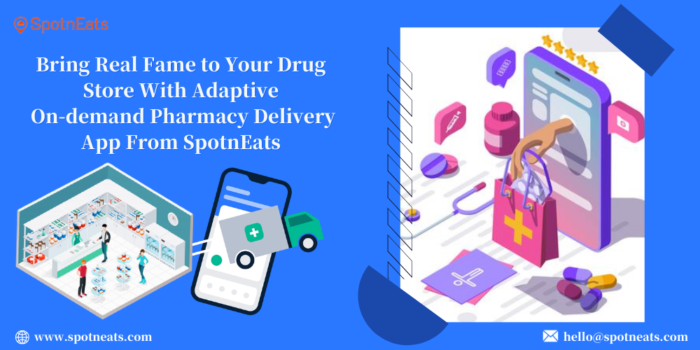 Bring Real Fame to Your Drug Store With Adaptive On-demand Pharmacy Delivery App From SpotnEats