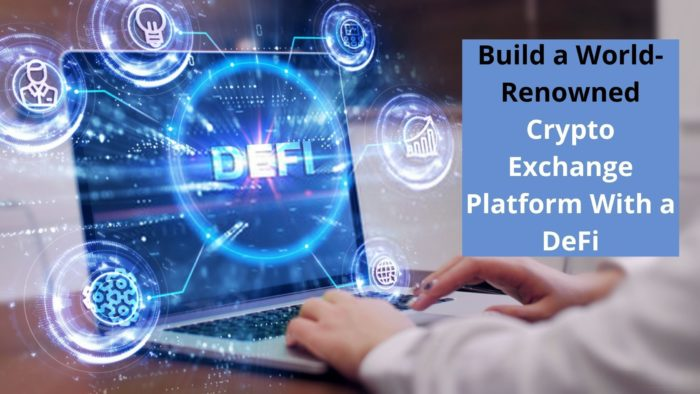 Build a World-Renowned Platform With a DeFi
