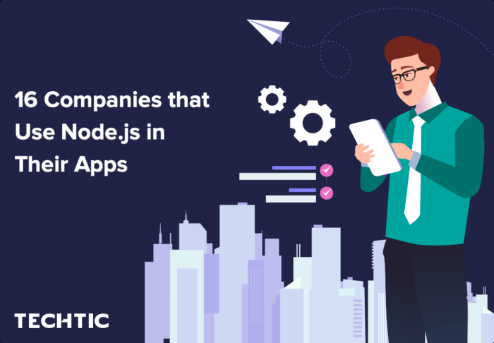 16 Companies that Use Node.js in their Web Applications