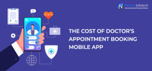 Cost For Developing An Doctor Appointment Booking App We, at Nevina Infotech, can provide the be ...