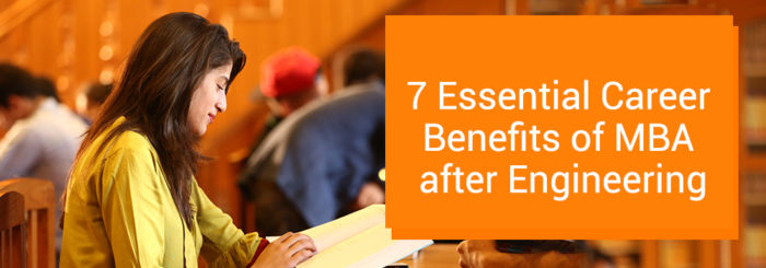7 Essential Career Benefits of MBA after Engineering