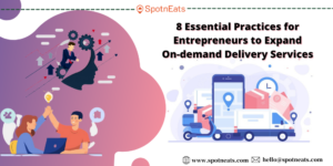 8 Essential Practices for Entrepreneurs to Expand On-demand Delivery Services