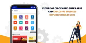 Future of Super Apps business opportunities in 2021