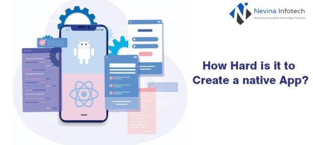 How Hard is it to Create a native App?  Developing a native app is the formation of software pro ...