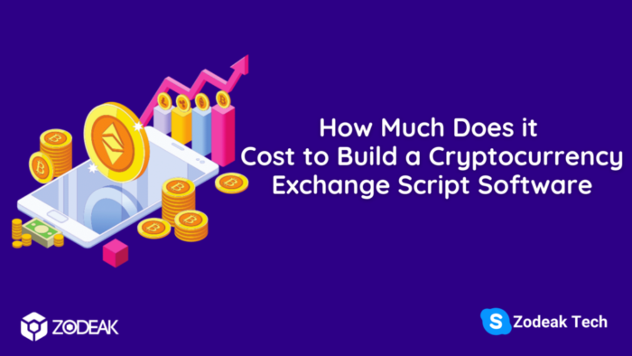 How much does it cost to build a Cryptocurrency Exchange Script Software?   Zodeak