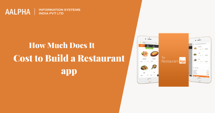 How Much Does It Cost to Build a Restaurant App? Aalpha